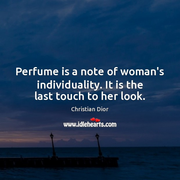 Perfume is a note of woman's individuality. It is the last touch to her look. Image