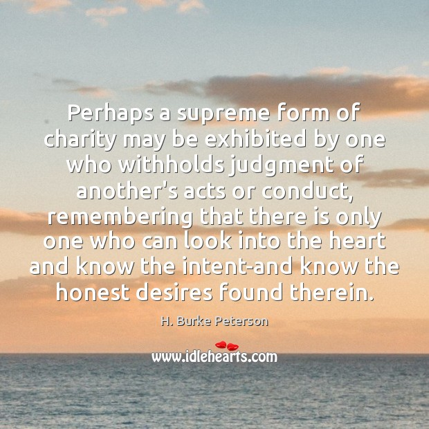 Perhaps a supreme form of charity may be exhibited by one who Image