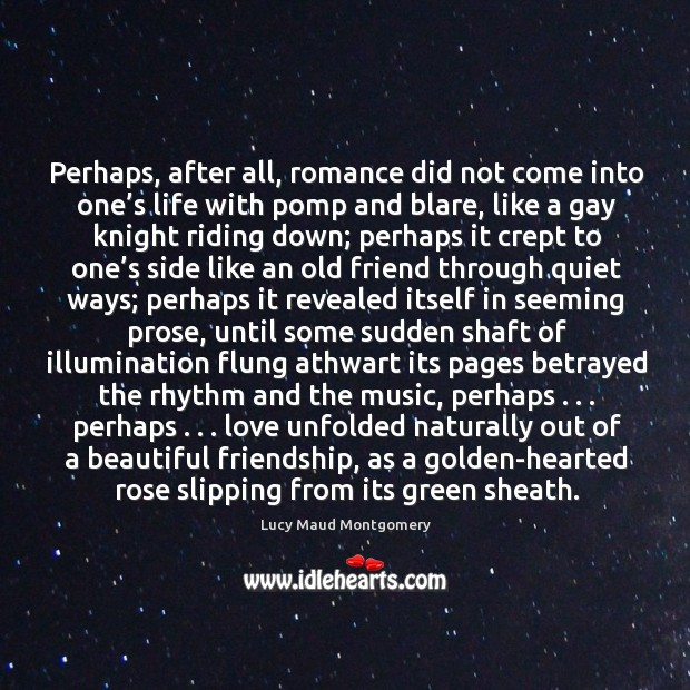Perhaps, after all, romance did not come into one's life with Image