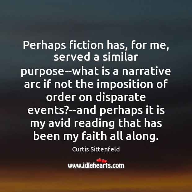 Perhaps fiction has, for me, served a similar purpose–what is a narrative Image