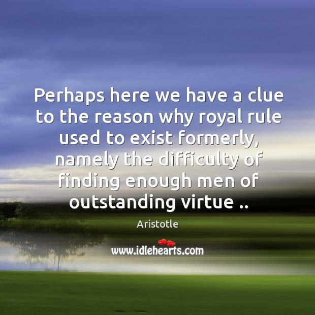 Perhaps here we have a clue to the reason why royal rule Image