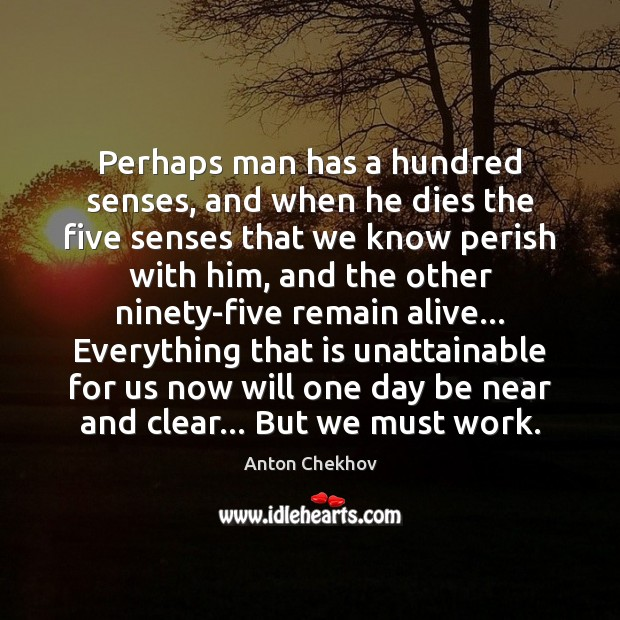 Image, Perhaps man has a hundred senses, and when he dies the five