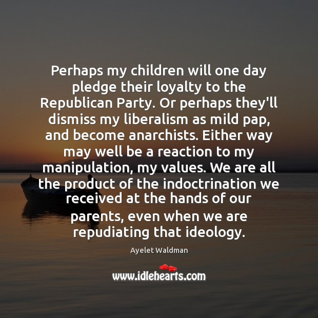 Image, Perhaps my children will one day pledge their loyalty to the Republican