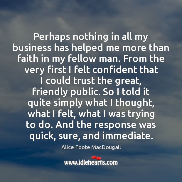 Image, Perhaps nothing in all my business has helped me more than faith