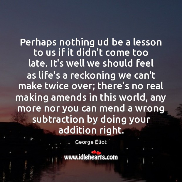 Perhaps nothing ud be a lesson to us if it didn't come Image