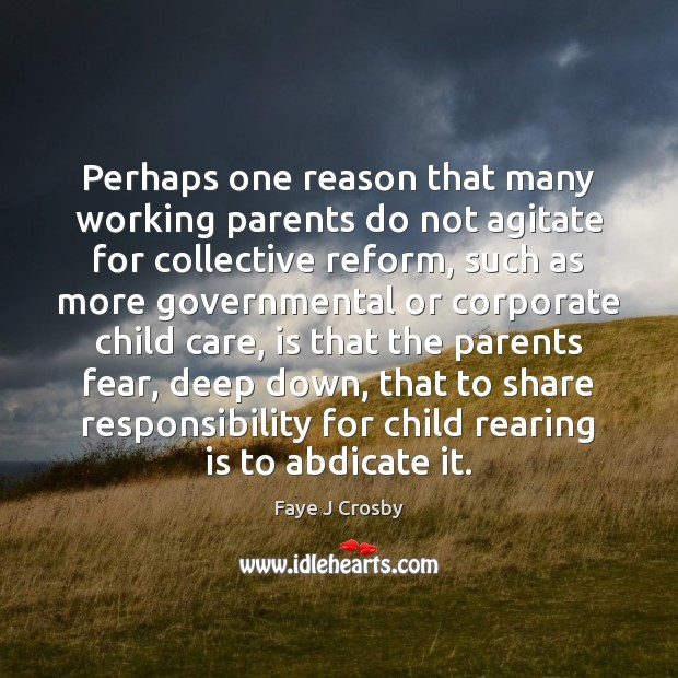 Image, Perhaps one reason that many working parents do not agitate for collective