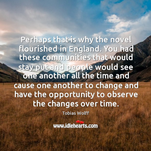 Perhaps that is why the novel flourished in england. Image