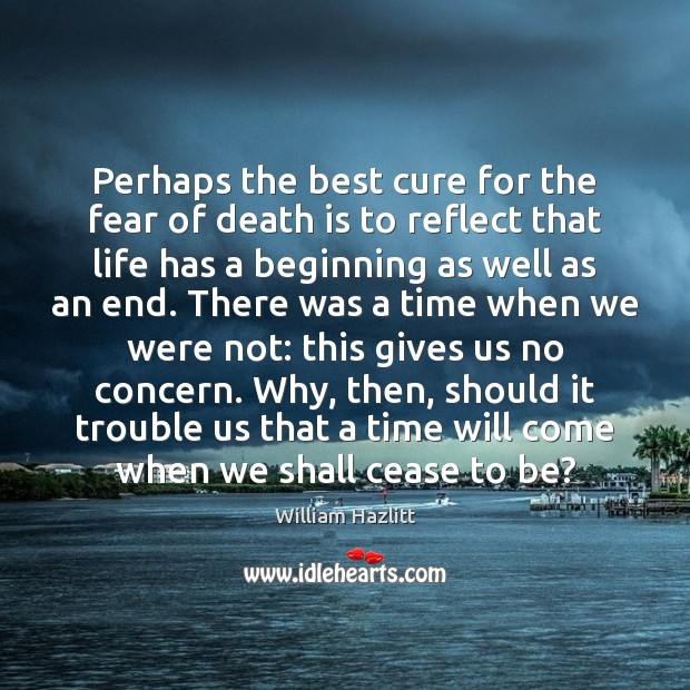 Perhaps the best cure for the fear of death is to reflect Image