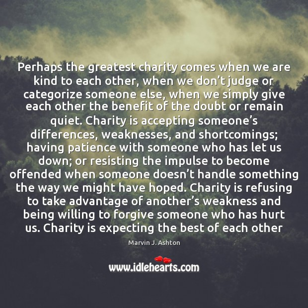 Perhaps the greatest charity comes when we are kind to each other, Image