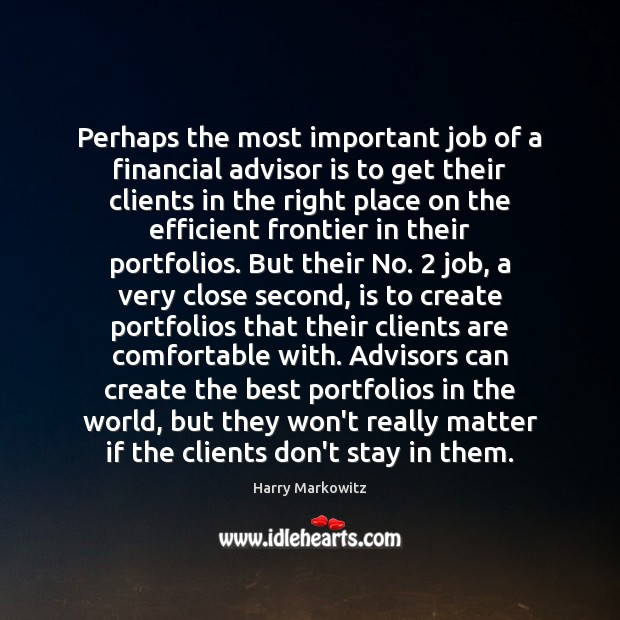 Image, Perhaps the most important job of a financial advisor is to get