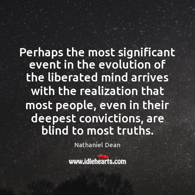 Perhaps the most significant event in the evolution of the liberated mind Image