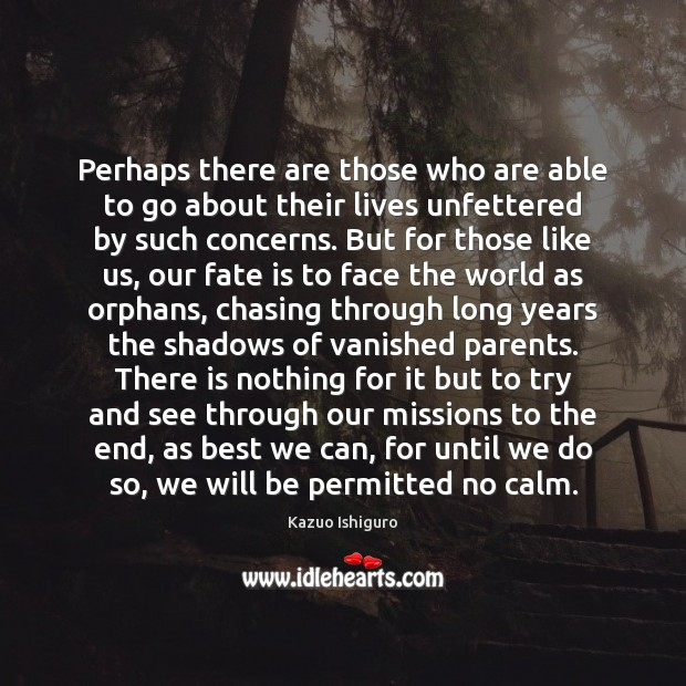 Perhaps there are those who are able to go about their lives Image