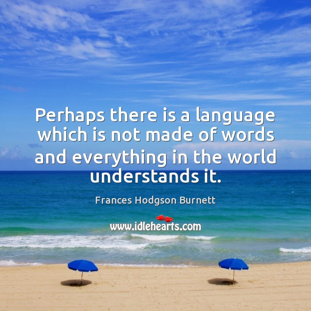 Image, Perhaps there is a language which is not made of words and