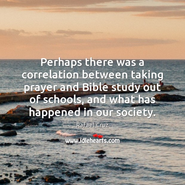Image, Perhaps there was a correlation between taking prayer and Bible study out