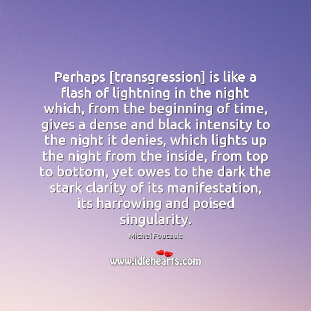 Perhaps [transgression] is like a flash of lightning in the night which, Image