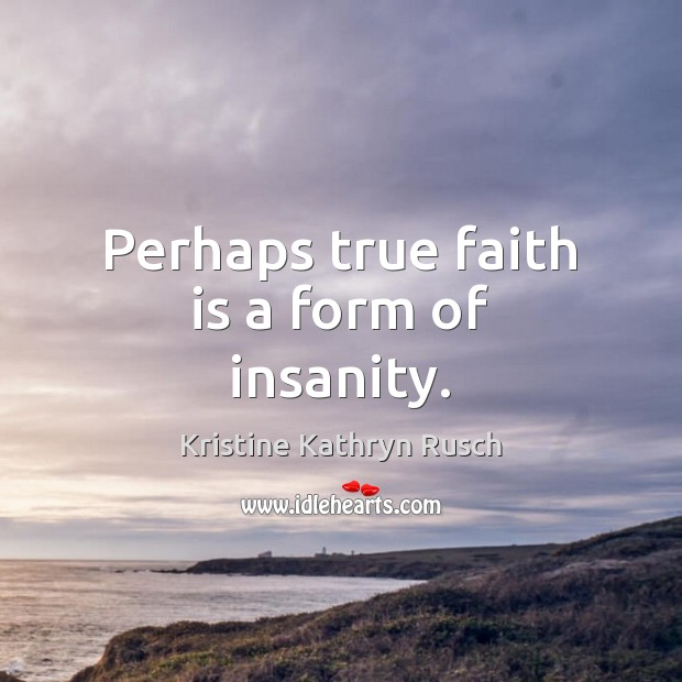 Picture Quote by Kristine Kathryn Rusch