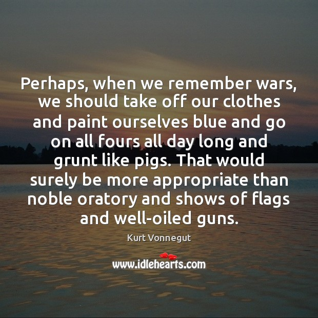 Perhaps, when we remember wars, we should take off our clothes and Image