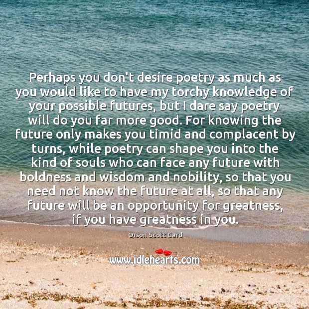 Perhaps you don't desire poetry as much as you would like to Image