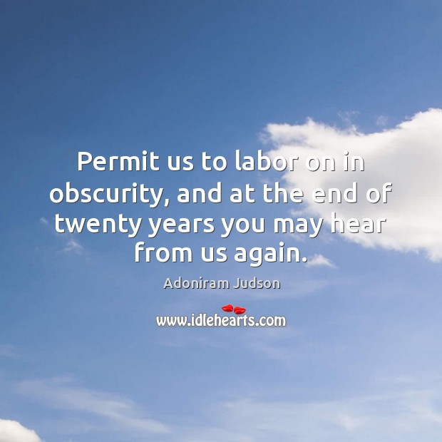 Image, Permit us to labor on in obscurity, and at the end of
