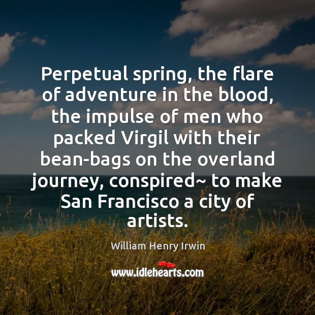 Image, Perpetual spring, the flare of adventure in the blood, the impulse of
