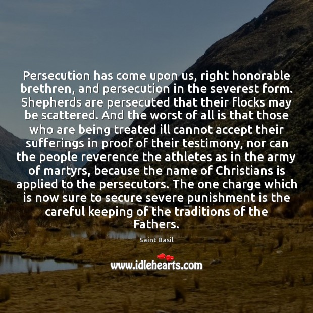Persecution has come upon us, right honorable brethren, and persecution in the Punishment Quotes Image