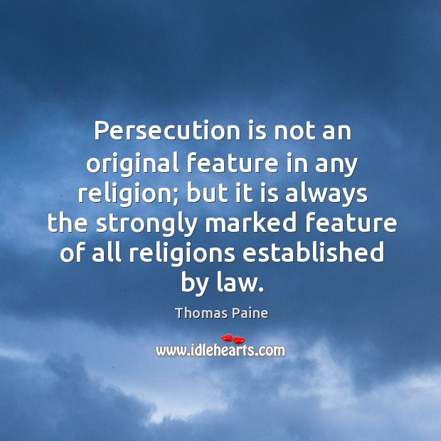 Image, Persecution is not an original feature in any religion