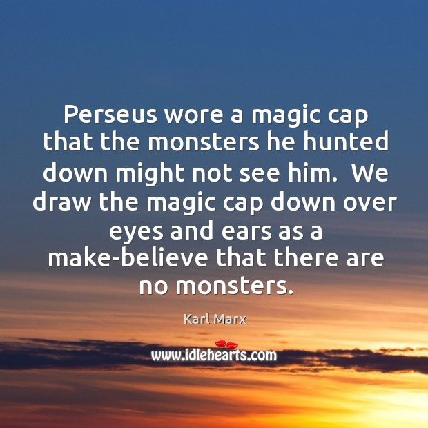 Perseus wore a magic cap that the monsters he hunted down might Image
