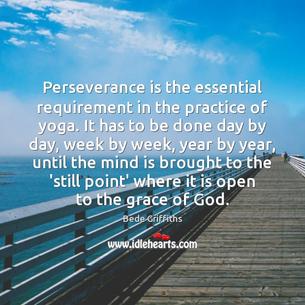 Perseverance is the essential requirement in the practice of yoga. It has Perseverance Quotes Image