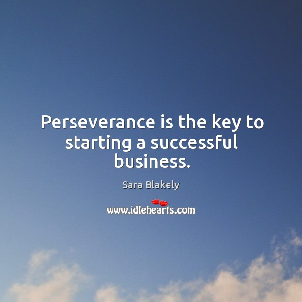 Perseverance is the key to starting a successful business. Perseverance Quotes Image