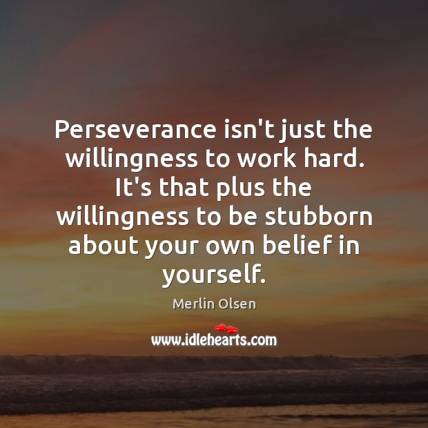 Image, Perseverance isn't just the willingness to work hard. It's that plus the