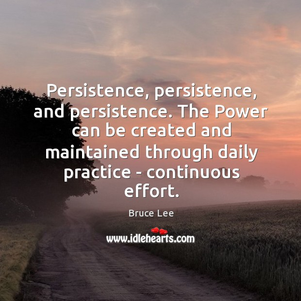Image, Persistence, persistence, and persistence. The Power can be created and maintained through
