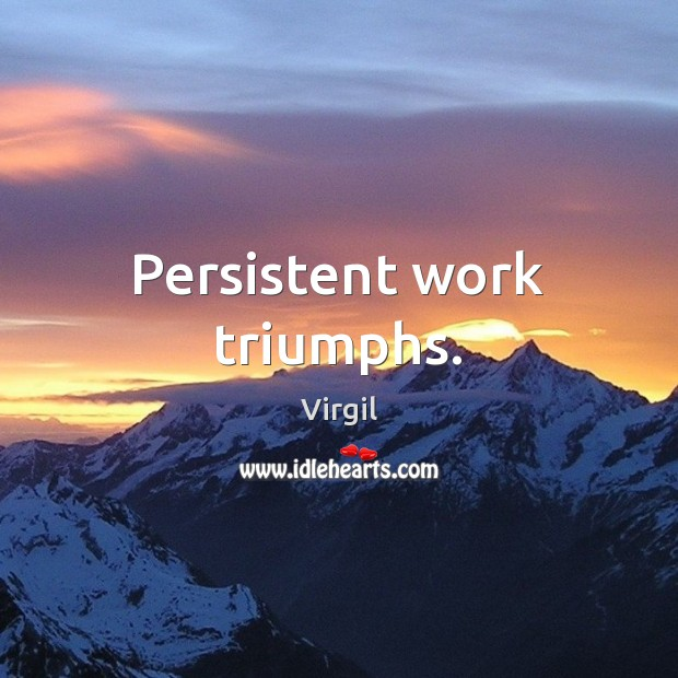 Persistent work triumphs. Image