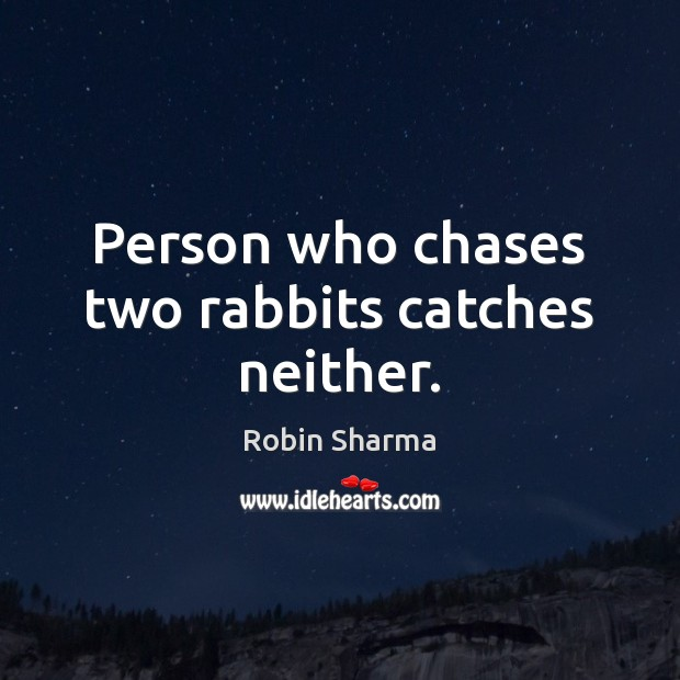 Image, Person who chases two rabbits catches neither.