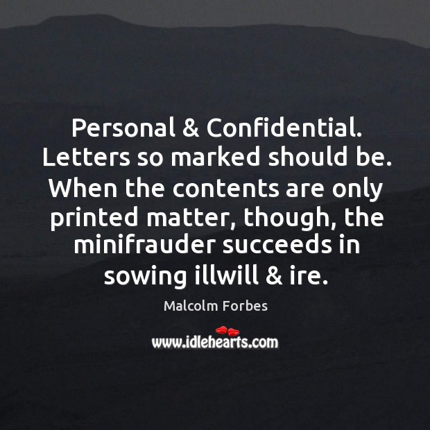 Personal & Confidential. Letters so marked should be. When the contents are only Image