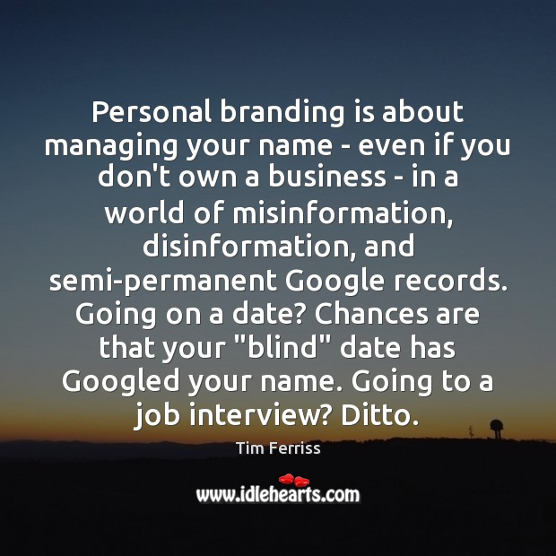 Personal branding is about managing your name – even if you don't Image