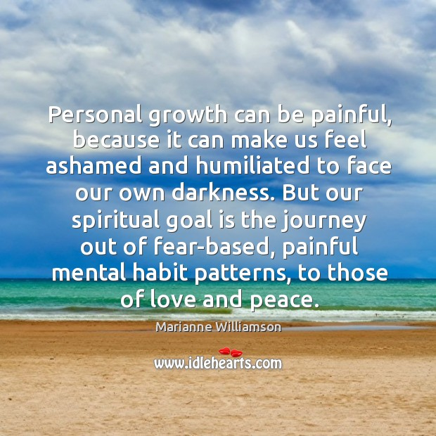 Image, Personal growth can be painful, because it can make us feel ashamed