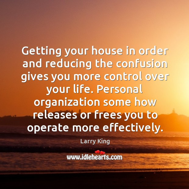 Personal organization some how releases or frees you to operate more effectively. Image