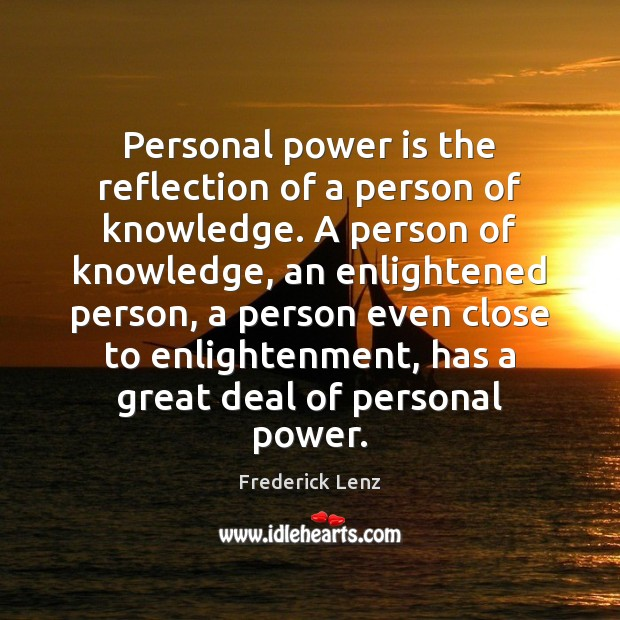 Image, Personal power is the reflection of a person of knowledge. A person