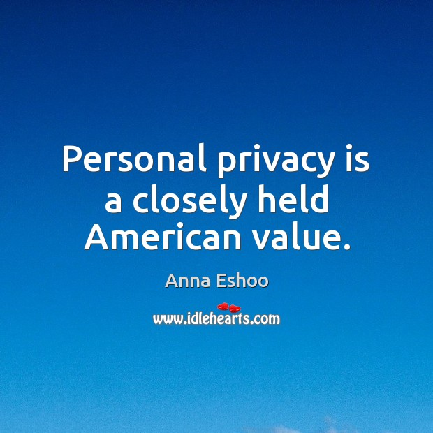 Image, Personal privacy is a closely held American value.