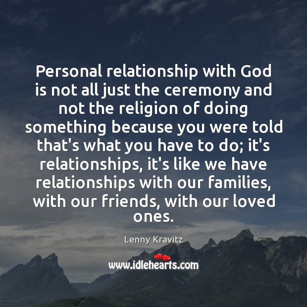 Image, Personal relationship with God is not all just the ceremony and not