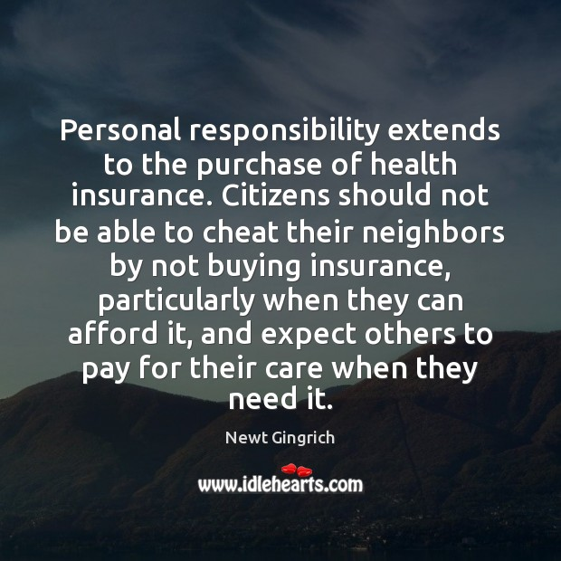 Personal responsibility extends to the purchase of health insurance. Citizens should not Image