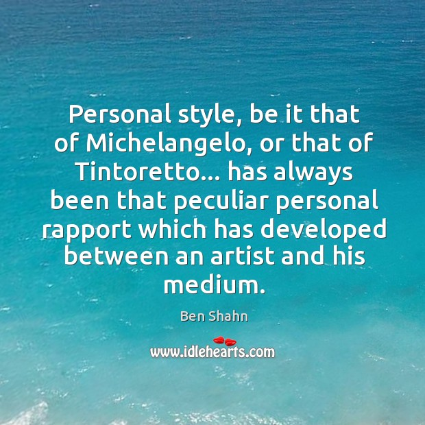 Personal style, be it that of Michelangelo, or that of Tintoretto… has Image