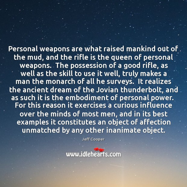 Image, Personal weapons are what raised mankind out of the mud, and the