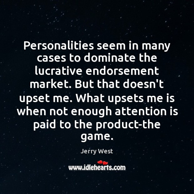 Personalities seem in many cases to dominate the lucrative endorsement market. But Image