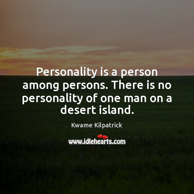 Personality is a person among persons. There is no personality of one Image