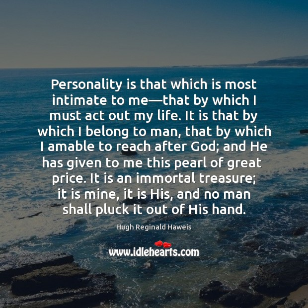 Image, Personality is that which is most intimate to me—that by which