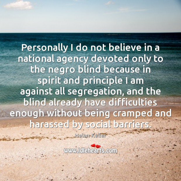 Personally I do not believe in a national agency devoted only to Image