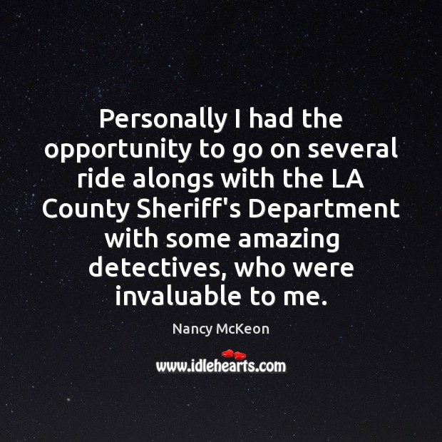 Personally I had the opportunity to go on several ride alongs with Nancy McKeon Picture Quote