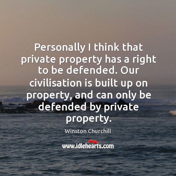 Image, Personally I think that private property has a right to be defended.