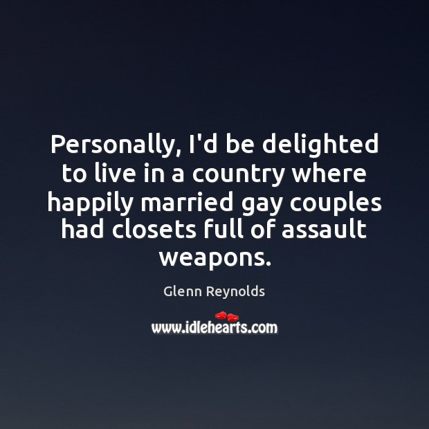 Personally, I'd be delighted to live in a country where happily married Image